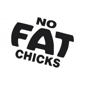 No fat chics