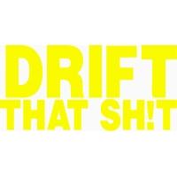 Drift that shit, наклейка